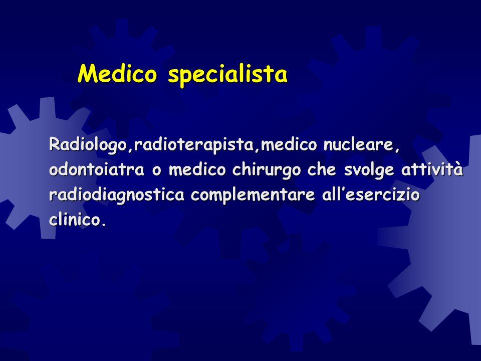 Medico specialista Radiologo,radioterapista,medico nucleare,