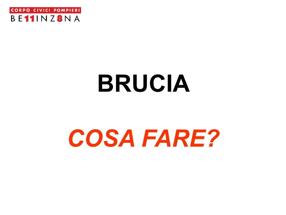 BRUCIA COSA FARE