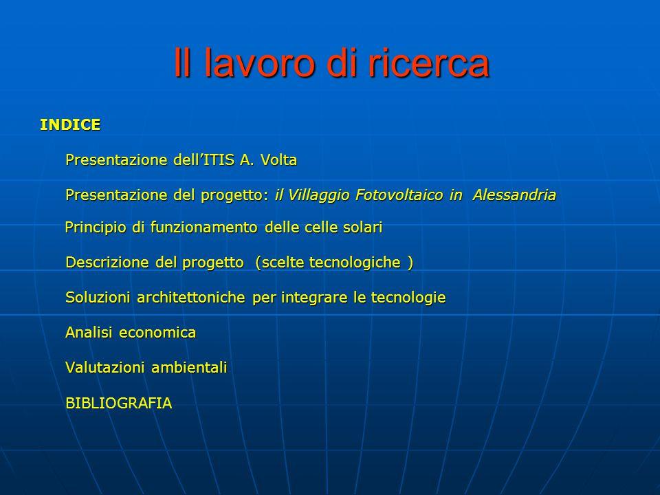 Il lavoro di ricerca INDICE Presentazione dell'ITIS A. Volta