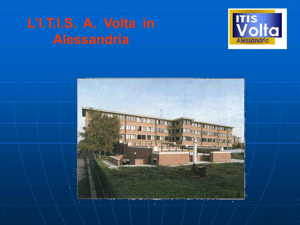 L'I.T.I.S. A. Volta in Alessandria