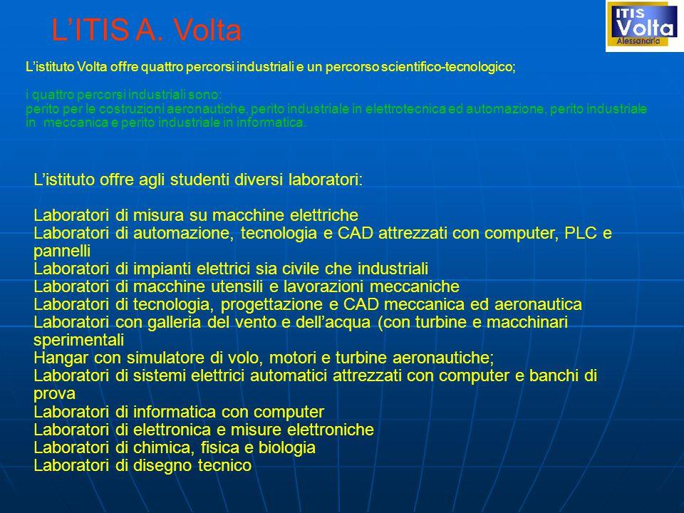 L'ITIS A. Volta L'istituto offre agli studenti diversi laboratori: