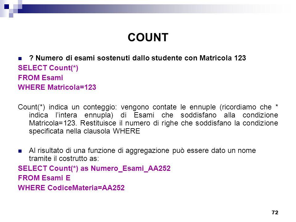 COUNT Numero di esami sostenuti dallo studente con Matricola 123