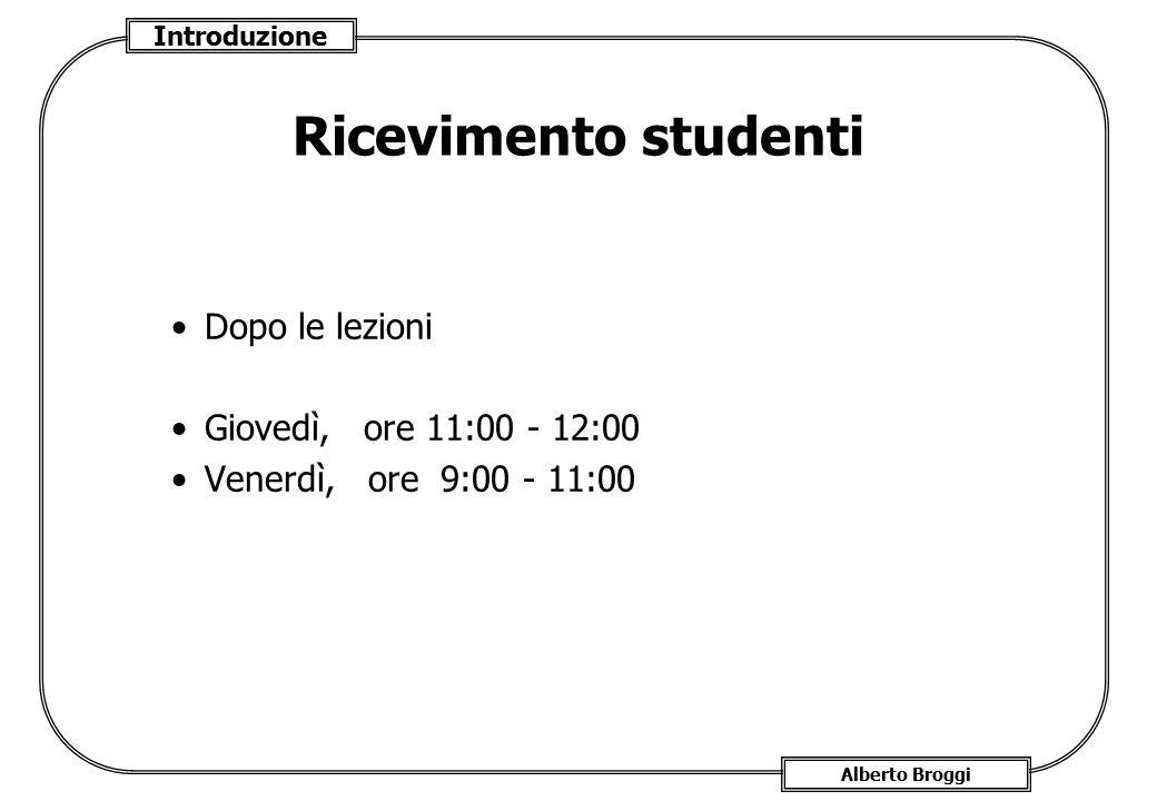 Ricevimento studenti Dopo le lezioni Giovedì, ore 11:00 - 12:00