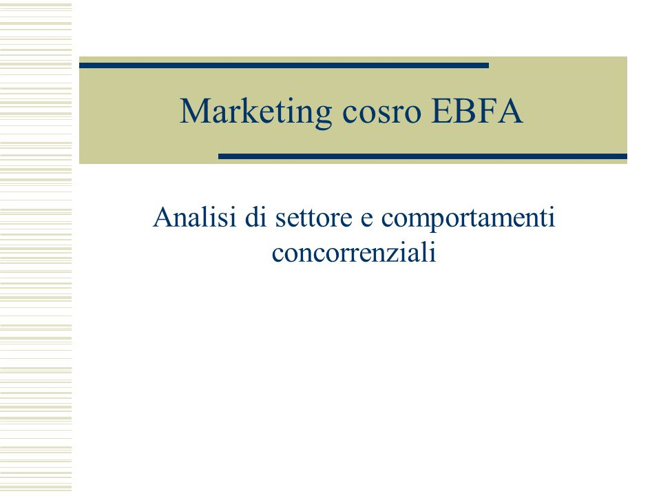 Analisi di settore e comportamenti concorrenziali
