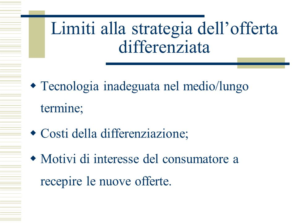 Limiti alla strategia dell'offerta differenziata