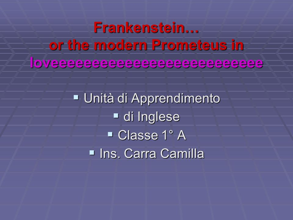 Frankenstein… or the modern Prometeus in loveeeeeeeeeeeeeeeeeeeeeeeeee