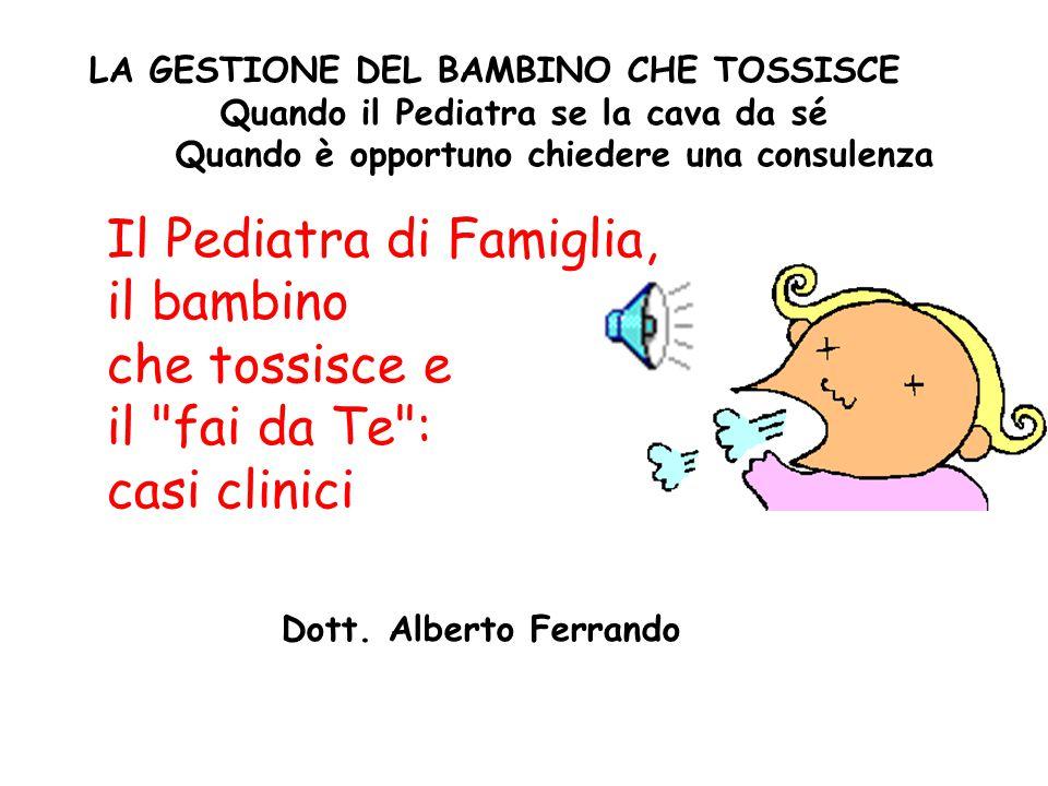 Il Pediatra di Famiglia, il bambino che tossisce e il fai da Te :