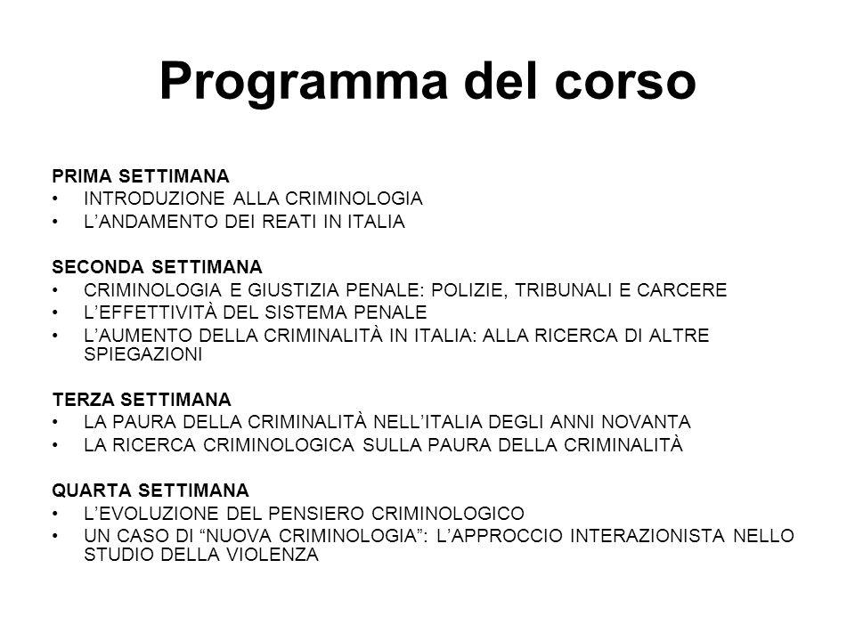 Programma del corso PRIMA SETTIMANA INTRODUZIONE ALLA CRIMINOLOGIA