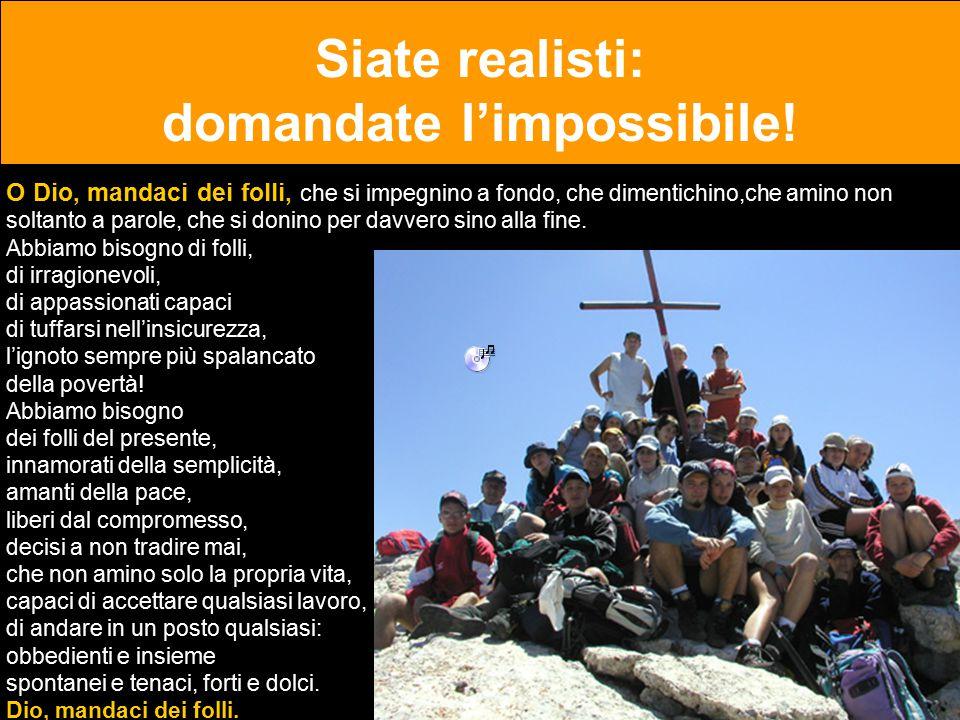 Siate realisti: domandate l'impossibile!