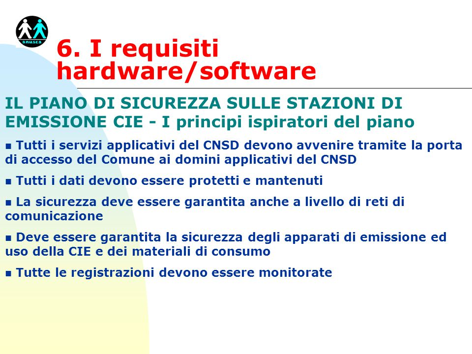 6. I requisiti hardware/software