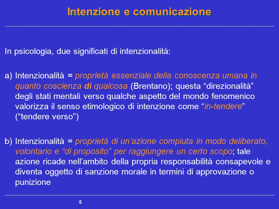 In psicologia, due significati di intenzionalità: