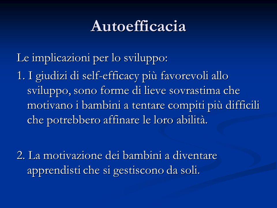 Autoefficacia Le implicazioni per lo sviluppo: