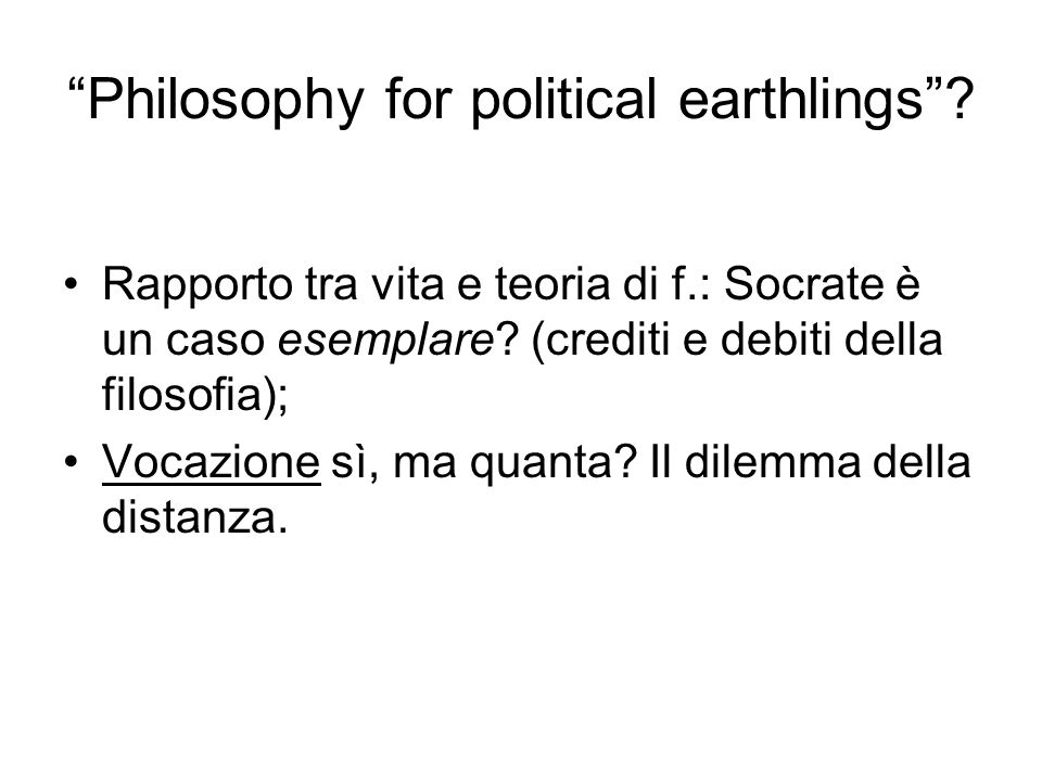 Philosophy for political earthlings