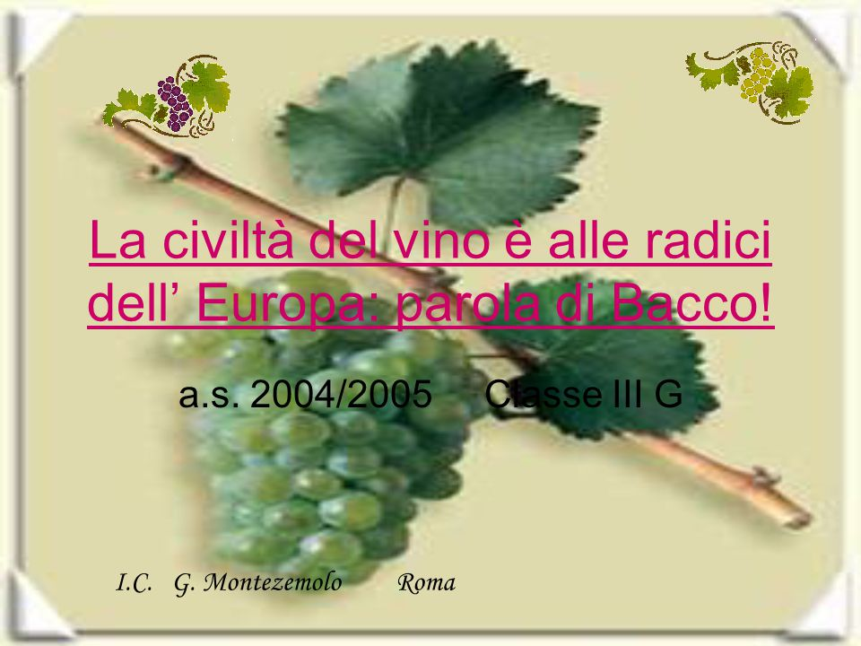 La civiltà del vino è alle radici dell' Europa: parola di Bacco!