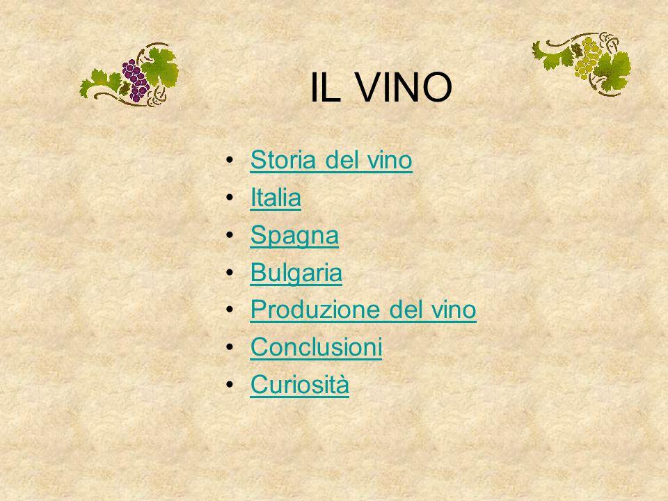 IL VINO Storia del vino Italia Spagna Bulgaria Produzione del vino