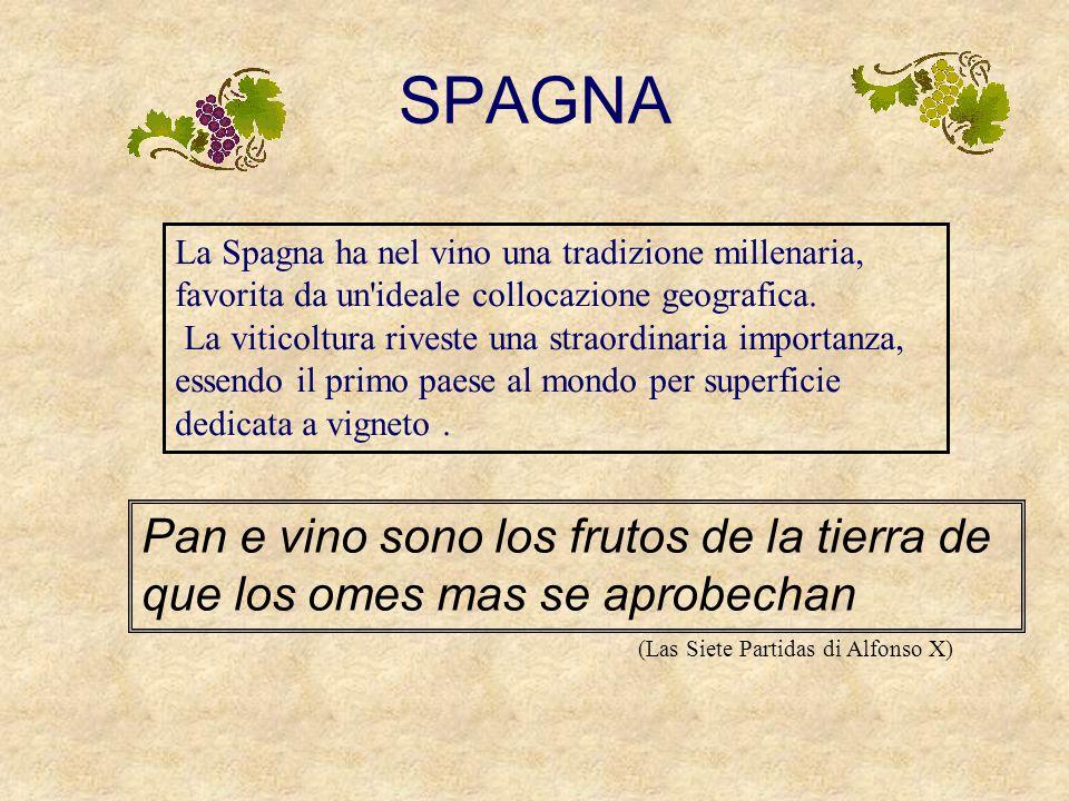 SPAGNA La Spagna ha nel vino una tradizione millenaria, favorita da un ideale collocazione geografica.