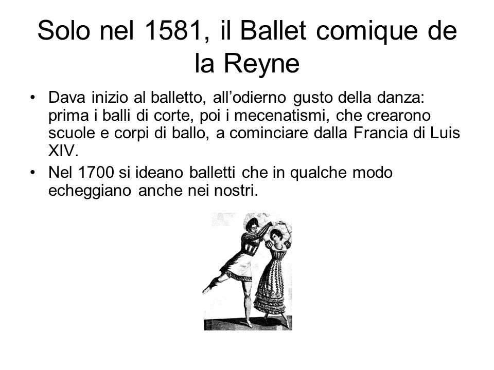 Solo nel 1581, il Ballet comique de la Reyne