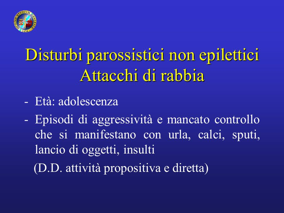 Disturbi parossistici non epilettici Attacchi di rabbia