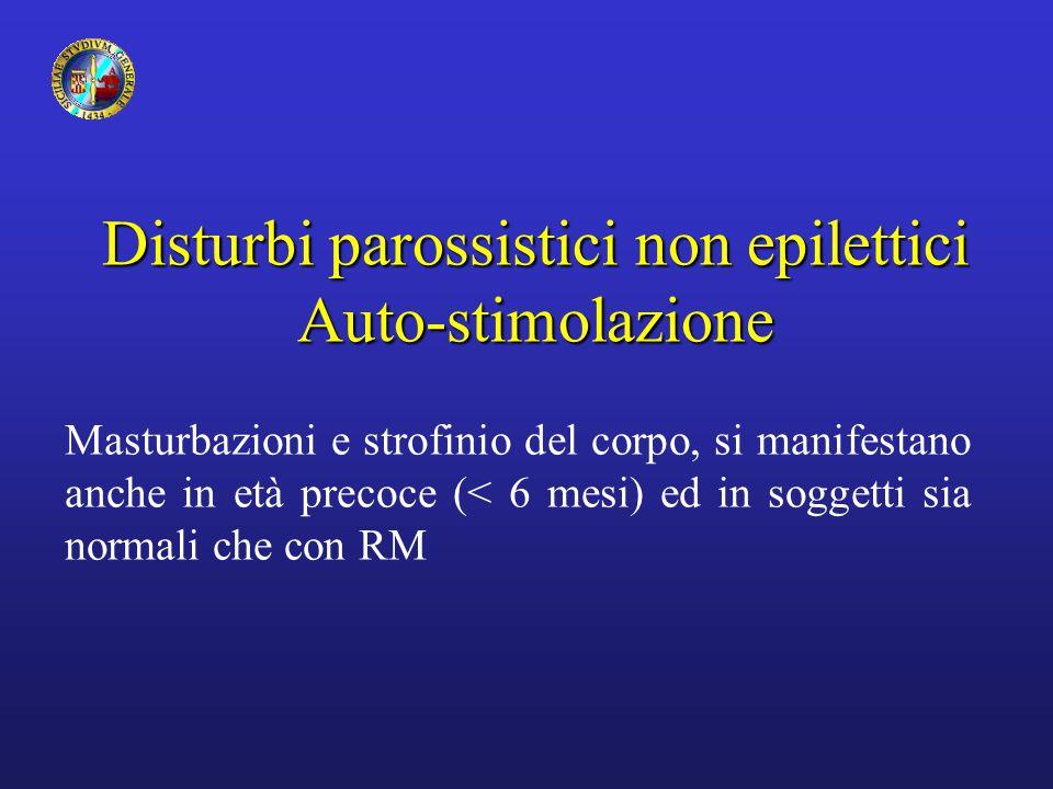 Disturbi parossistici non epilettici Auto-stimolazione