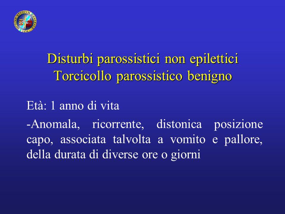 Disturbi parossistici non epilettici Torcicollo parossistico benigno