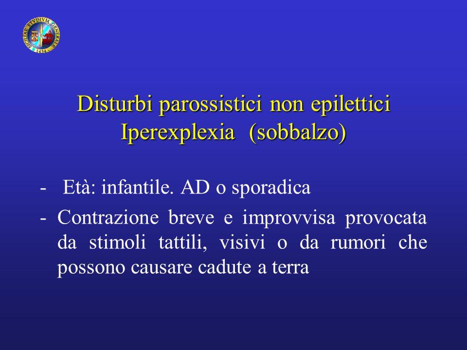 Disturbi parossistici non epilettici Iperexplexia (sobbalzo)