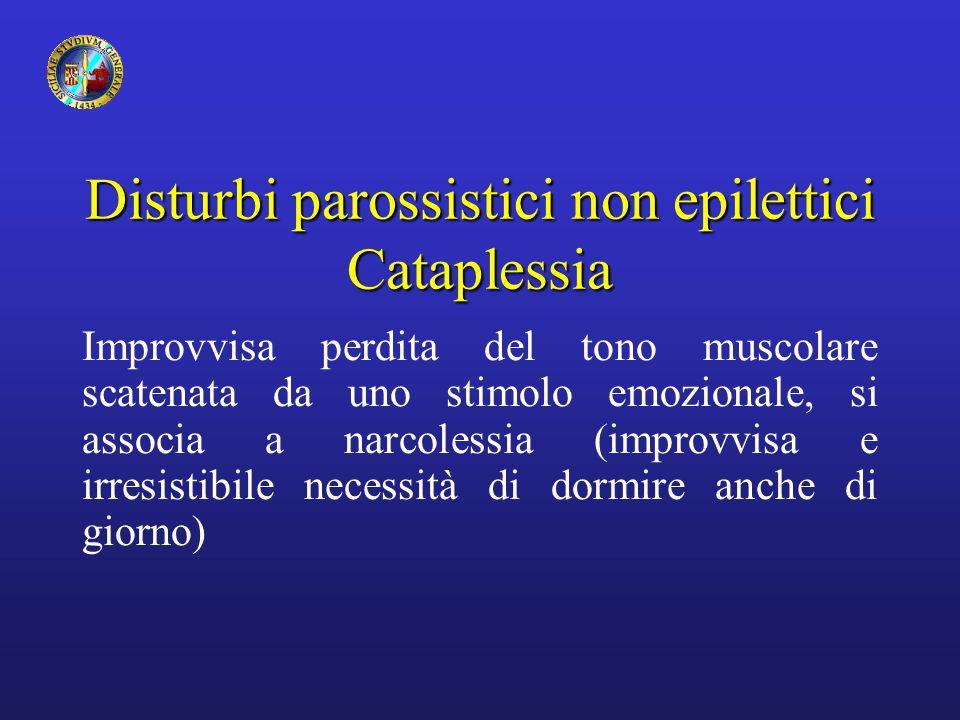 Disturbi parossistici non epilettici Cataplessia