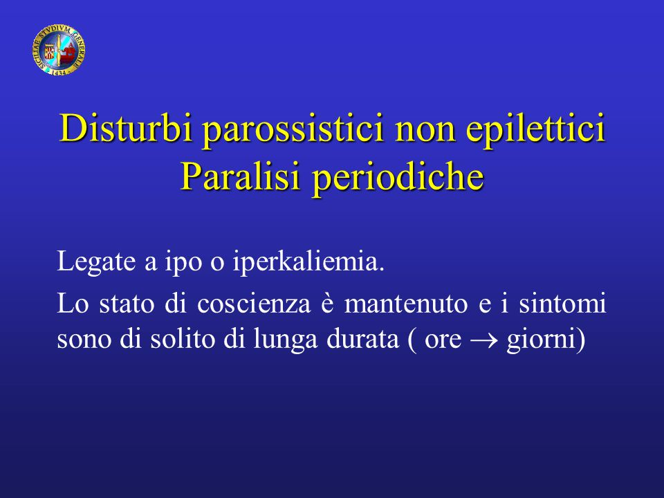 Disturbi parossistici non epilettici Paralisi periodiche