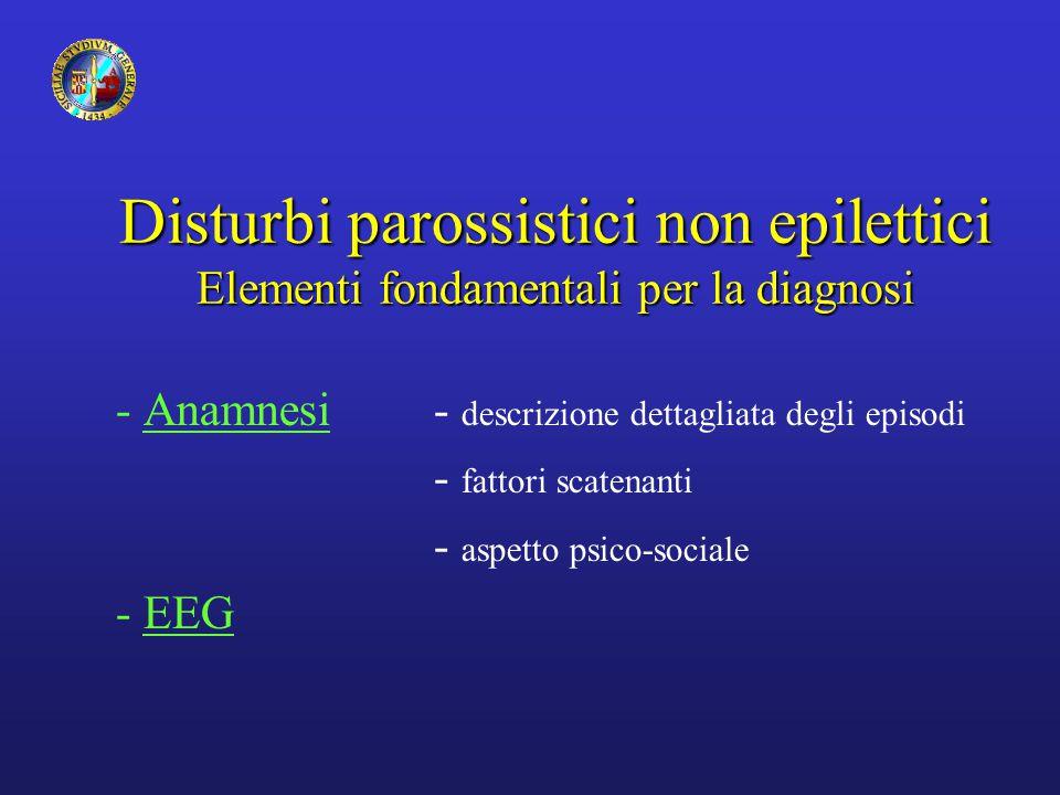 Disturbi parossistici non epilettici Elementi fondamentali per la diagnosi