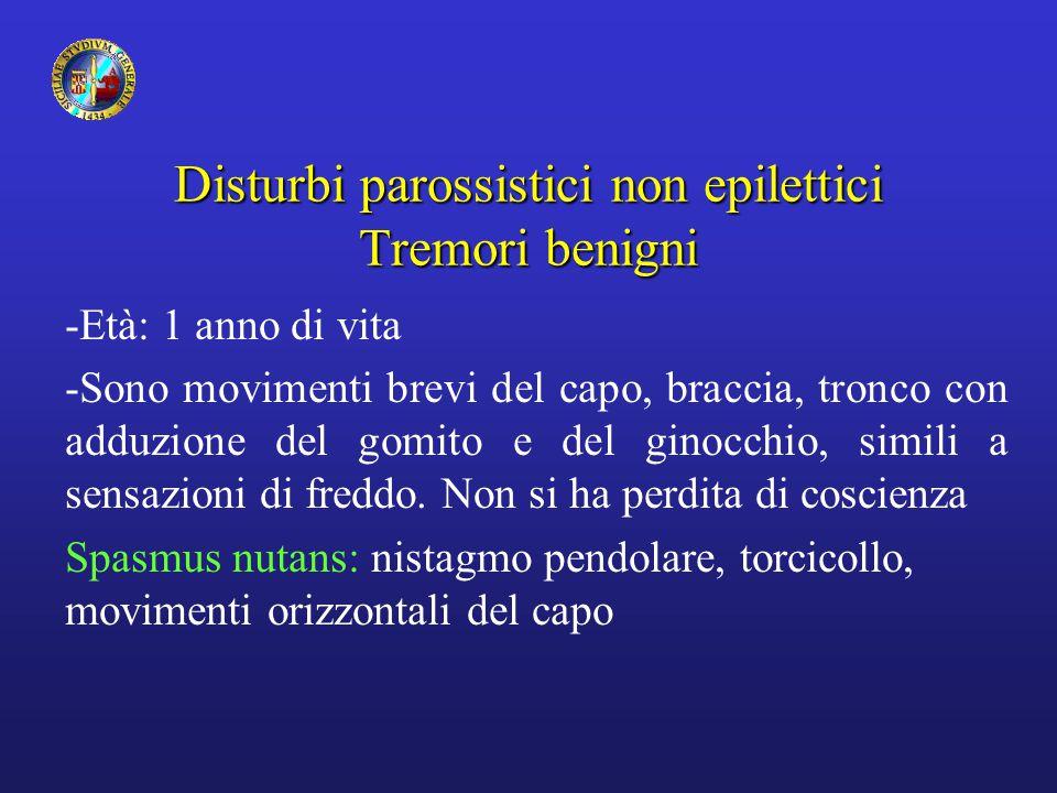 Disturbi parossistici non epilettici Tremori benigni