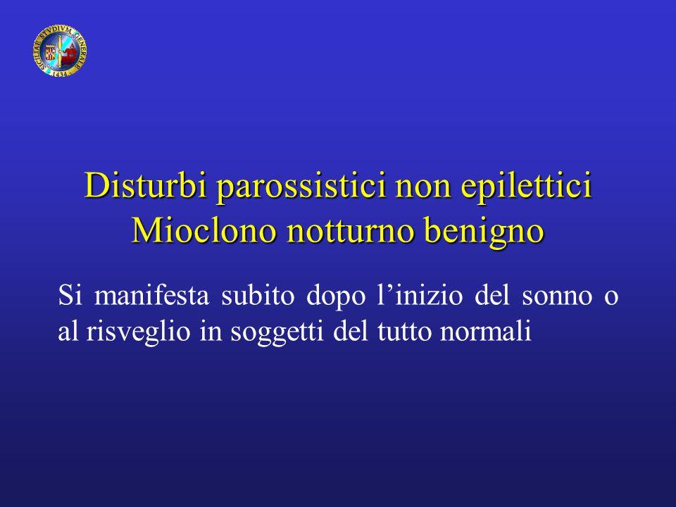Disturbi parossistici non epilettici Mioclono notturno benigno