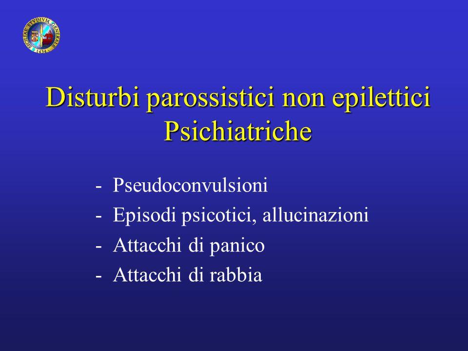 Disturbi parossistici non epilettici Psichiatriche