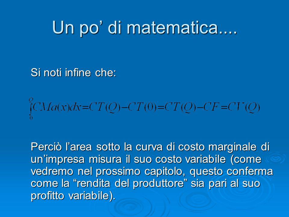 Un po' di matematica.... Si noti infine che: