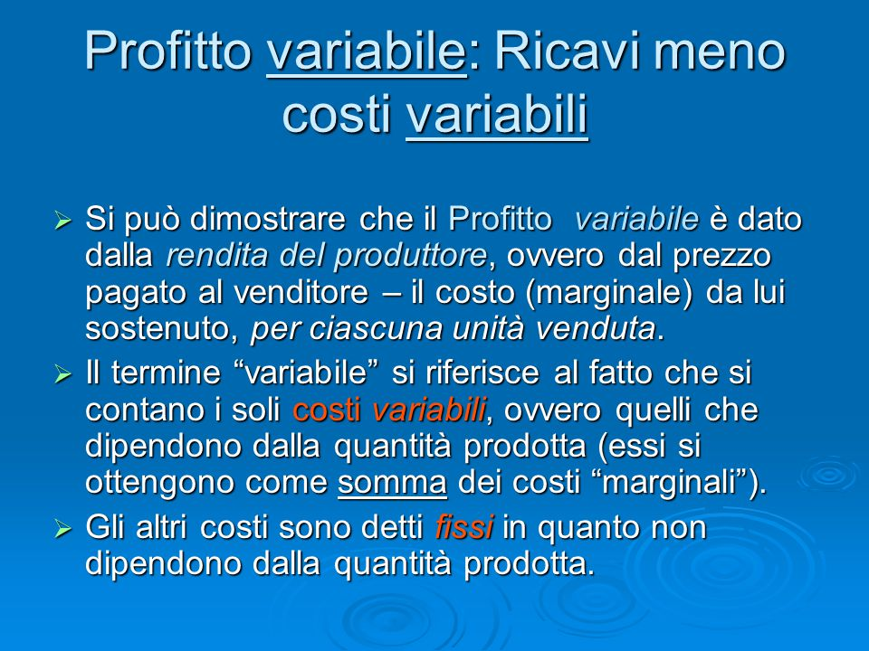 Profitto variabile: Ricavi meno costi variabili