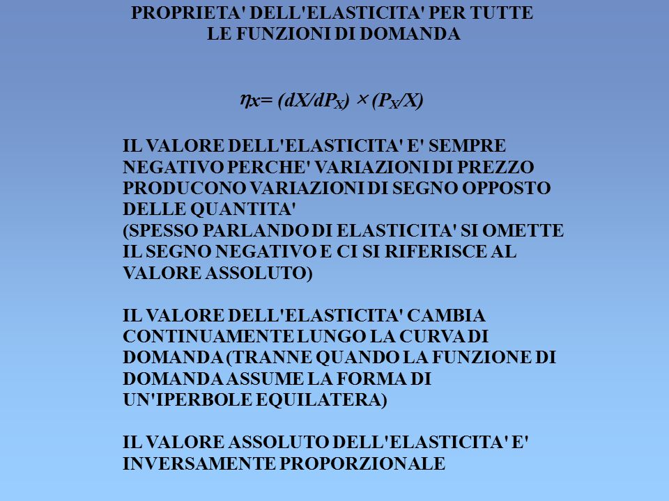 h x= (dX/dP ) ´ (P /X) PROPRIETA DELL ELASTICITA PER TUTTE
