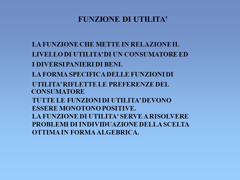 FUNZIONE DI UTILITA' LA FUNZIONE CHE METTE IN RELAZIONE IL