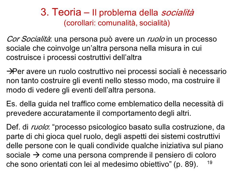 3. Teoria – Il problema della socialità (corollari: comunalità, socialità)