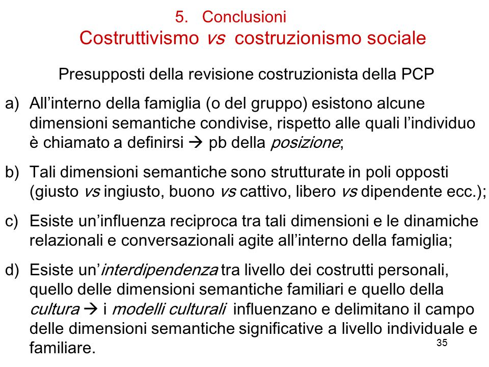 5. Conclusioni Costruttivismo vs costruzionismo sociale