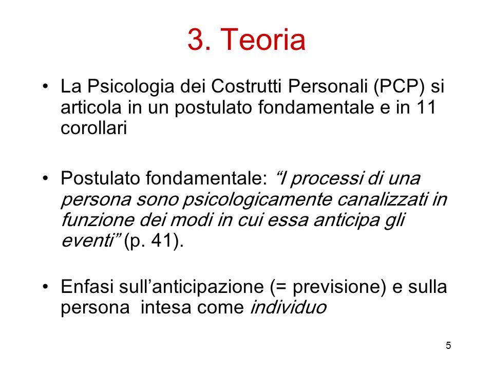 3. Teoria La Psicologia dei Costrutti Personali (PCP) si articola in un postulato fondamentale e in 11 corollari.