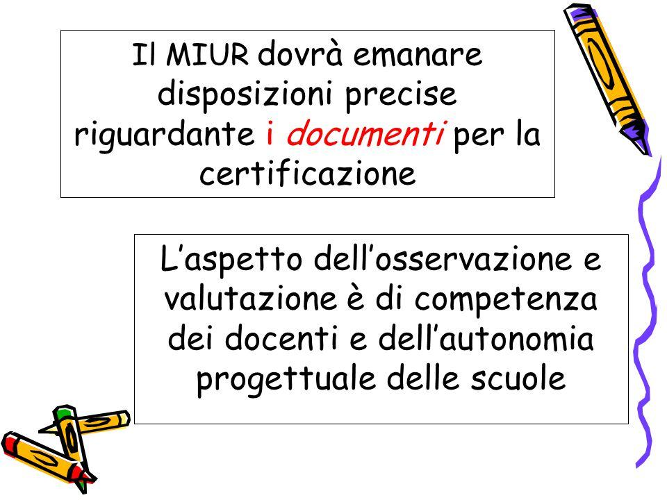 Il MIUR dovrà emanare disposizioni precise riguardante i documenti per la certificazione