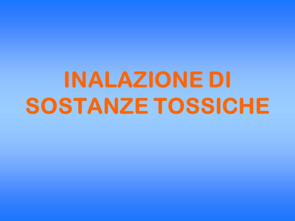 INALAZIONE DI SOSTANZE TOSSICHE