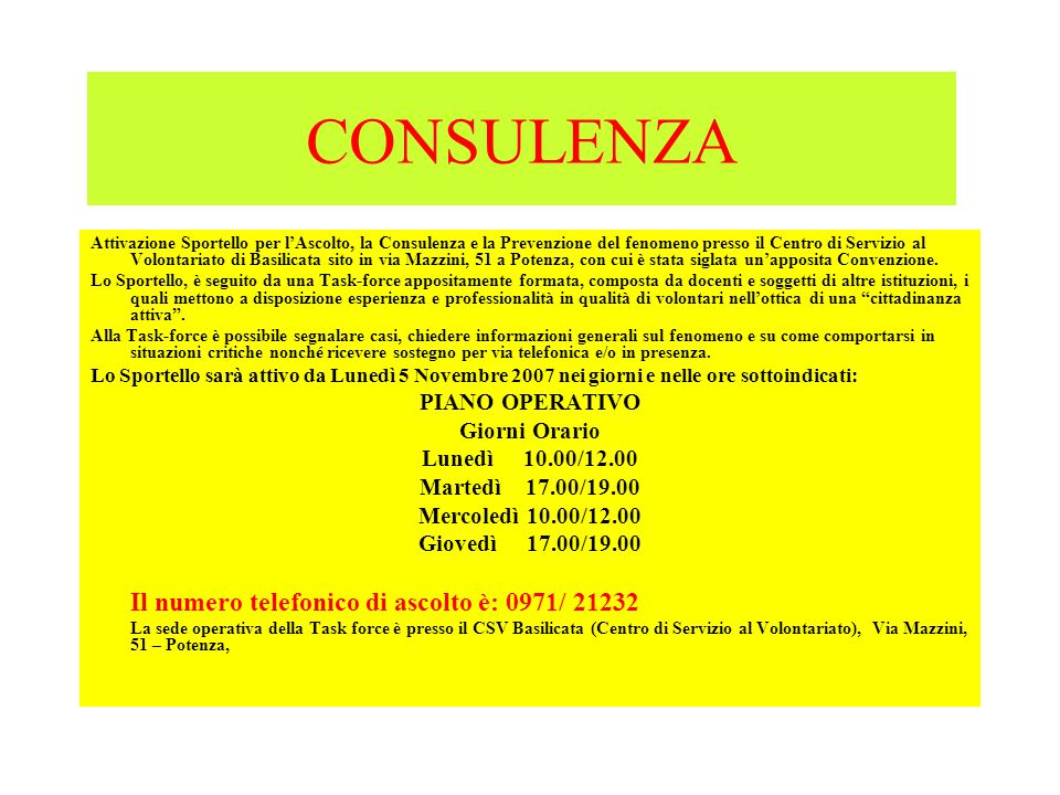 CONSULENZA PIANO OPERATIVO Giorni Orario Lunedì 10.00/12.00