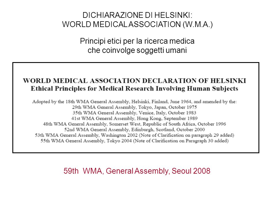 DICHIARAZIONE DI HELSINKI: WORLD MEDICAL ASSOCIATION (W.M.A.)