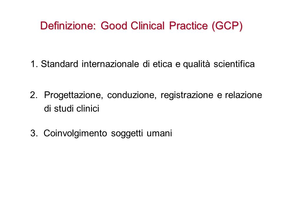 Definizione: Good Clinical Practice (GCP)