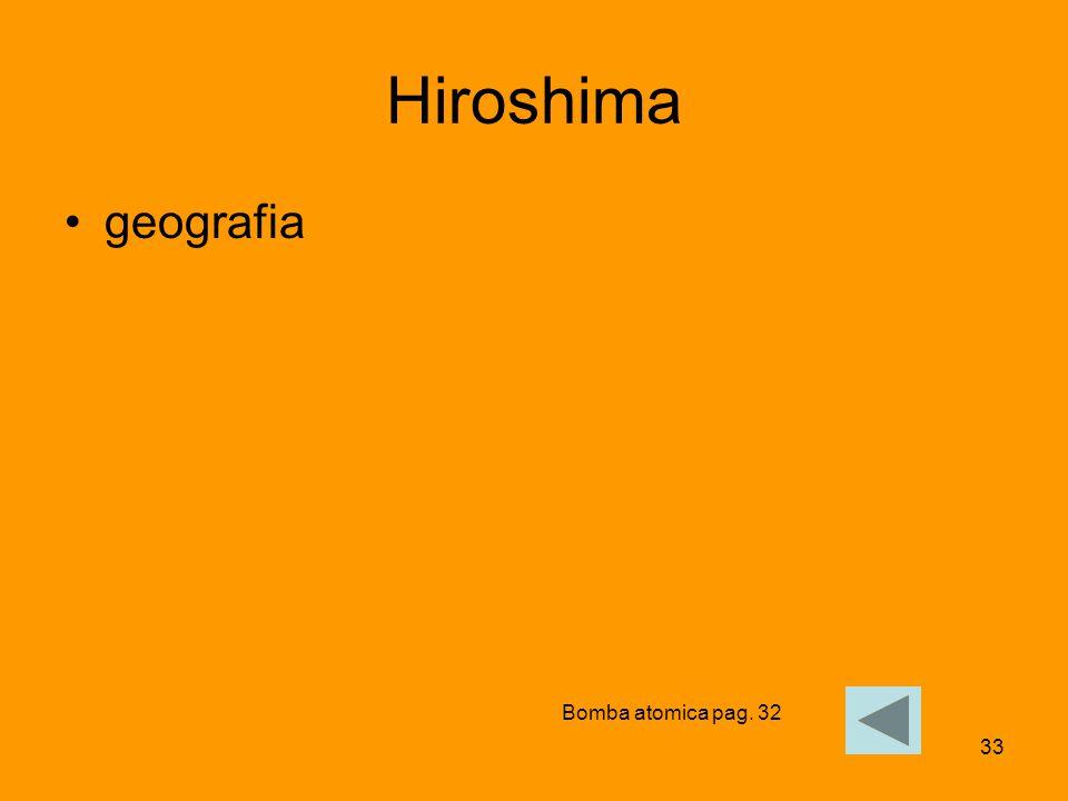Hiroshima geografia Bomba atomica pag. 32