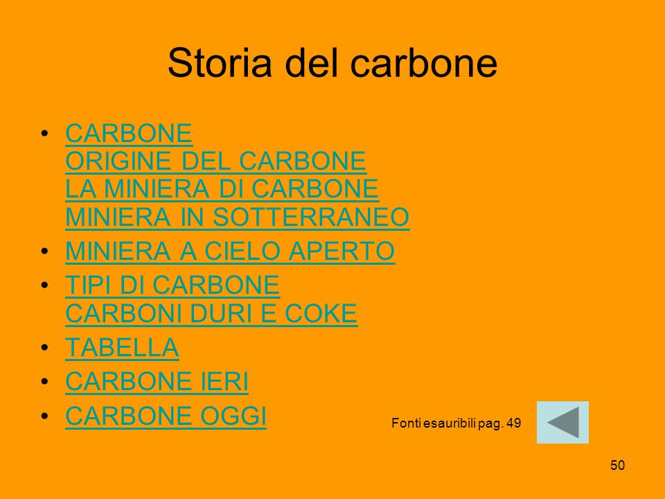 Storia del carbone CARBONE ORIGINE DEL CARBONE LA MINIERA DI CARBONE MINIERA IN SOTTERRANEO. MINIERA A CIELO APERTO.