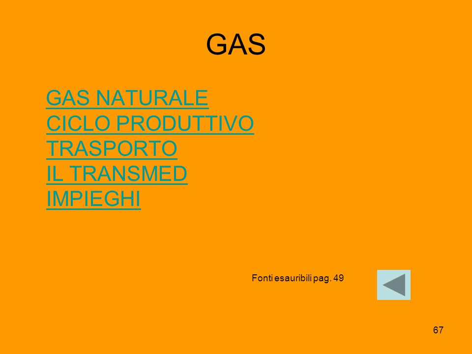GAS GAS NATURALE CICLO PRODUTTIVO TRASPORTO IL TRANSMED IMPIEGHI