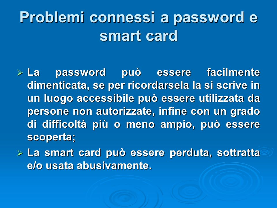 Problemi connessi a password e smart card