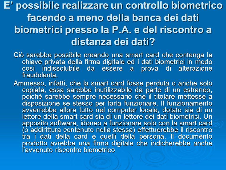 E' possibile realizzare un controllo biometrico facendo a meno della banca dei dati biometrici presso la P.A. e del riscontro a distanza dei dati