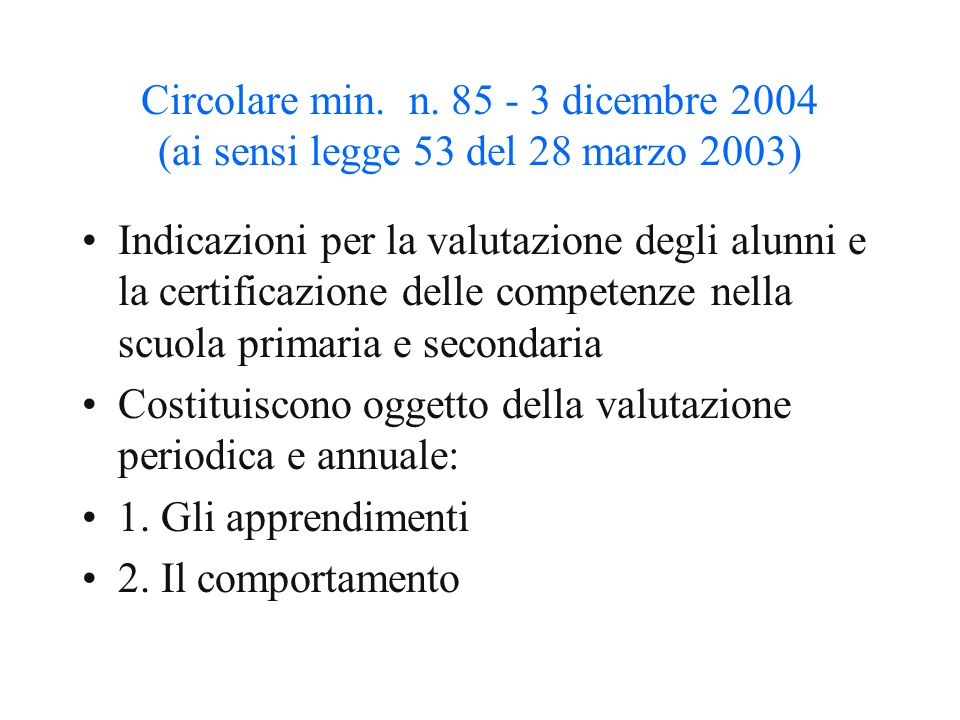 Circolare min. n. 85 - 3 dicembre 2004 (ai sensi legge 53 del 28 marzo 2003)