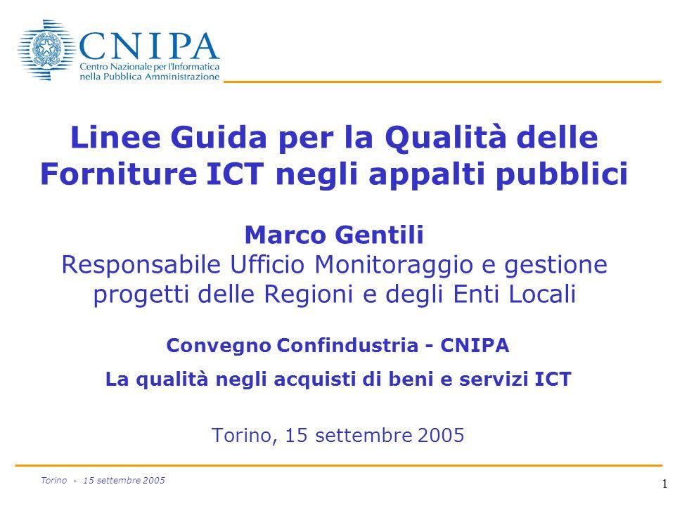 Linee Guida per la Qualità delle Forniture ICT negli appalti pubblici Marco Gentili Responsabile Ufficio Monitoraggio e gestione progetti delle Regioni e degli Enti Locali